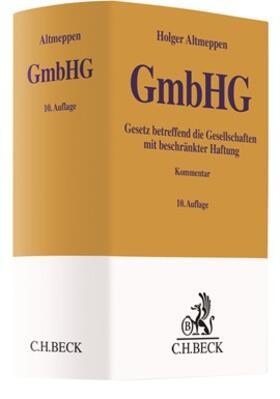Altmeppen / Roth | Gesetz betreffend die Gesellschaften mit beschränkter Haftung: GmbHG | Buch | sack.de