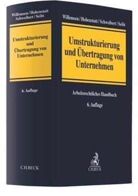 Willemsen / Hohenstatt / Schnitker | Umstrukturierung und Übertragung von Unternehmen | Buch | sack.de