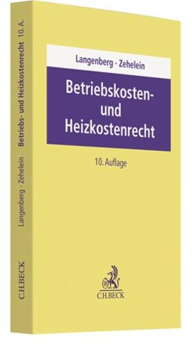 Langenberg / Zehelein | Betriebskosten- und Heizkostenrecht | Buch | sack.de
