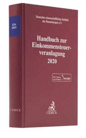 Deutsches wissenschaftliches Institut der Steuerberater e.V. | Handbuch zur Einkommensteuerveranlagung 2020: ESt 2020 | Buch | sack.de
