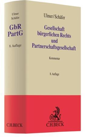 Ulmer / Schäfer | Gesellschaft bürgerlichen Rechts und Partnerschaftsgesellschaft: GbR PartG | Buch | sack.de
