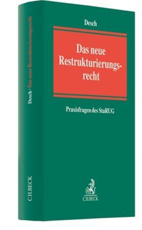 Desch | Das neue Restrukturierungsrecht - Praxisfragen des StaRUG | Buch | sack.de