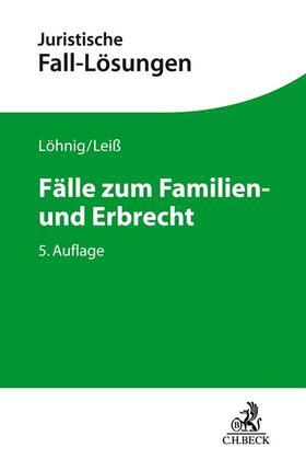 Löhnig / Leiß   Fälle zum Familien- und Erbrecht   Buch   sack.de