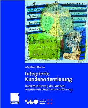 Bruhn | Integrierte Kundenorientierung | Buch | sack.de