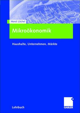 Löchel | Mikroökonomik | Buch | sack.de
