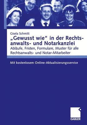 Schmitt   'Gewusst wie' in der Rechtsanwalts- und Notarkanzlei   Buch   sack.de