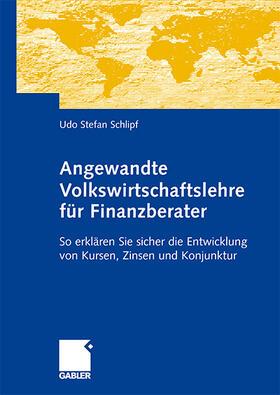 Schlipf | Angewandte Volkswirtschaftslehre für Finanzberater | Buch | sack.de