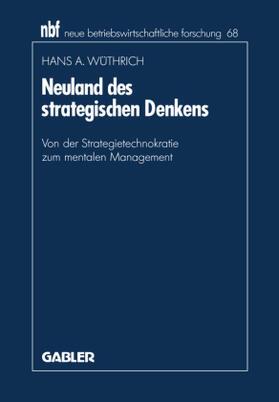 Wüthrich | Neuland des strategischen Denkens | Buch | sack.de
