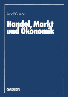 Gümbel | Handel, Markt und Ökonomik | Buch | sack.de
