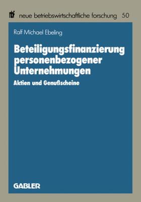 Ebeling | Beteiligungsfinanzierung personalbezogener Unternehmungen | Buch | sack.de