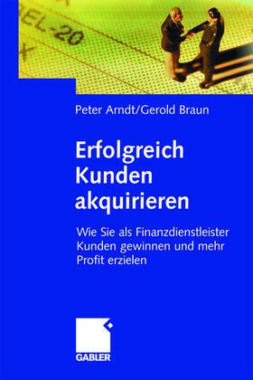Arndt / Braun   Erfolgreich Kunden akquirieren   Buch   sack.de