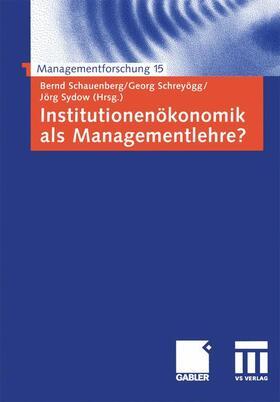 Schauenberg / Schreyögg / Sydow | Institutionenökonomik als Managementlehre? | Buch | sack.de