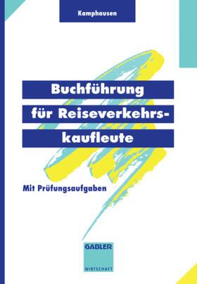 Kamphausen | Buchführung für Reiseverkehrskaufleute | Buch | sack.de