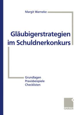 Warneke   Gläubigerstrategien im Schuldnerkonkurs   Buch   sack.de