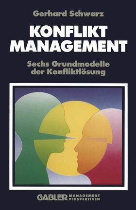 Schwarz | Konfliktmanagement | Buch | sack.de