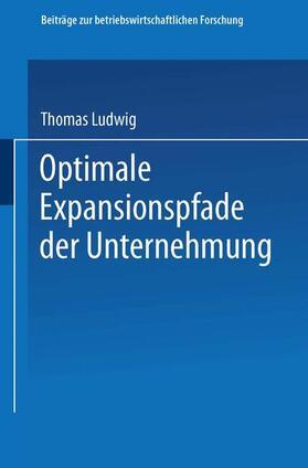 Ludwig | Optimale Expansionspfade der Unternehmung | Buch | sack.de
