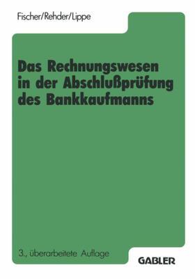 Fischer | Das Rechnungswesen in der Abschlußprüfung des Bankkaufmanns | Buch | sack.de
