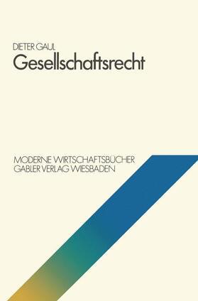 Gaul | Gesellschaftsrecht | Buch | sack.de