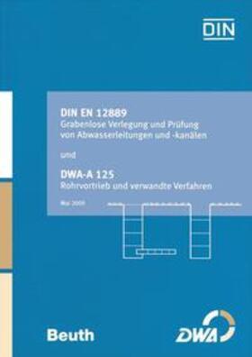 DIN EN 12889 Grabenlose Verlegung und Prüfung von Abwasserleitungen und -kanälen und DWA-A 125 Rohrvortrieb und verwandte Verfahren | Buch | sack.de