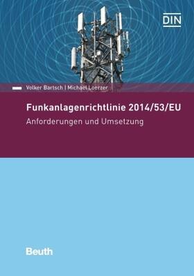 Bartsch / Loerzer | Funkanlagenrichtlinie 2014/53/EU | Buch | sack.de
