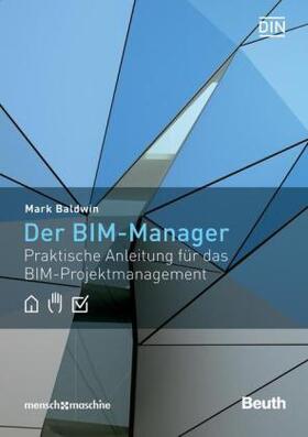 Baldwin | Der BIM-Manager | Buch | sack.de