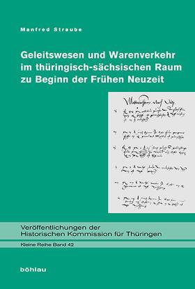 Straube | Geleitswesen und Warenverkehr im thüringisch-sächsischen Raum zu Beginn der Frühen Neuzeit; . | Buch | sack.de