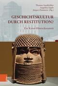 Sandkühler / Epple / Zimmerer |  Geschichtskultur durch Restitution? | Buch |  Sack Fachmedien