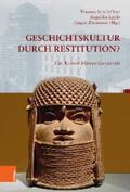 Sandkühler / Epple / Zimmerer    Geschichtskultur durch Restitution?   eBook   Sack Fachmedien