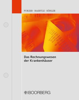 Haertle / Köhler | Das Rechnungswesen der Krankenhäuser, Handkommentar (Pflichtabnahme) | Loseblattwerk | sack.de