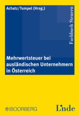 Achatz / Tumpel | Mehrwertsteuer bei ausländischen Unternehmern in Österreich | Buch | sack.de