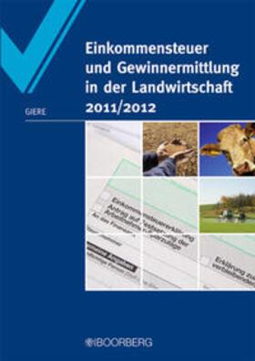 Giere | Einkommensteuer und Gewinnermittlung in der Landwirtschaft 2011/2012 | Buch | sack.de