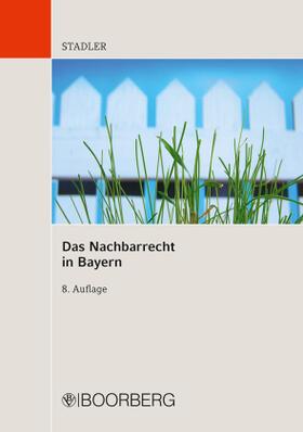 Stadler   Das Nachbarrecht in Bayern   Buch   sack.de
