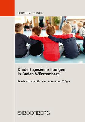 Schmetz / Stingl | Kindertageseinrichtungen in Baden-Württemberg | Buch | sack.de