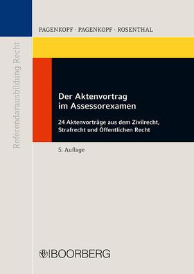 Pagenkopf / Pagenkopf / Rosenthal | Der Aktenvortrag im Assessorexamen | Buch | sack.de