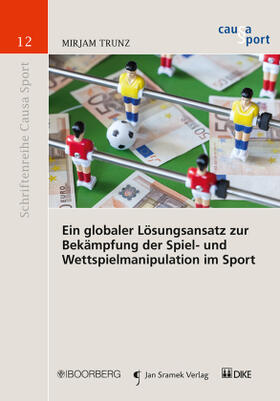 Trunz | Ein globaler Lösungsansatz zur Bekämpfung der Spiel- und Wettspielmanipulation im Sport | Buch | sack.de