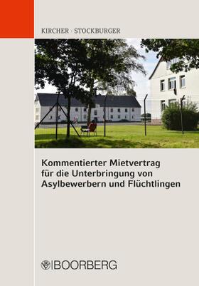 Kircher / Stockburger | Kommentierter Mietvertrag für die Unterbringung von Asylbewerbern und Flüchtlingen | Buch | sack.de