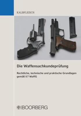 Kalbfleisch | Die Waffensachkundeprüfung | Buch | sack.de