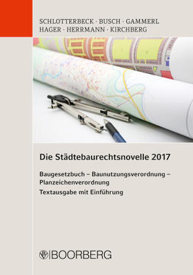 Schlotterbeck / Busch / Gammerl | Die Städtebaurechtsnovelle 2017 | Buch | sack.de