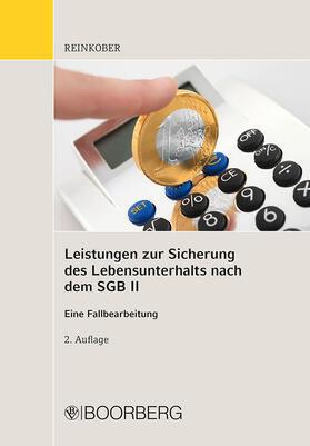 Reinkober   Leistungen zur Sicherung des Lebensunterhalts nach dem SGB II   Buch   sack.de