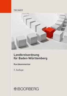 Trumpp | Landkreisordnung für Baden-Württemberg; . | Buch | sack.de