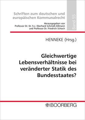 Henneke | Gleichwertige Lebensverhältnisse bei veränderter Statik des Bundesstaates? | Buch | sack.de