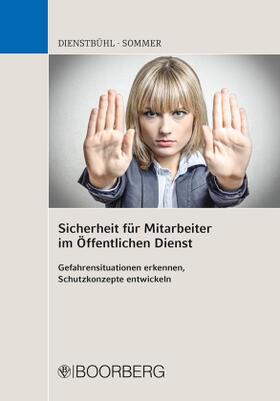 Dienstbühl / Sommer | Sicherheit für Mitarbeiter im Öffentlichen Dienst | Buch | sack.de