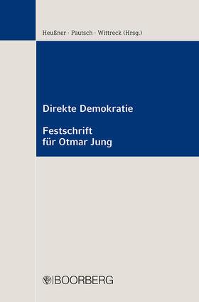 Heußner / Pautsch / Wittreck   Direkte Demokratie - Festschrift für Otmar Jung   Buch   sack.de
