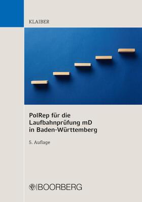 Klaiber   PolRep für die Laufbahnprüfung mD in Baden-Württemberg   Buch   sack.de