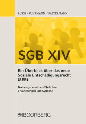 Busse / Fuhrmann / Wältermann | SGB XIV - Ein Überblick über das neue Soziale Entschädigungsrecht (SER) | Buch | sack.de