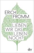Fromm / Funk    Lieben wir das Leben noch?   Buch    Sack Fachmedien