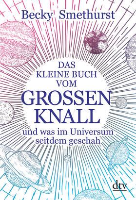 Smethurst | Das kleine Buch vom großen Knall | Buch | sack.de