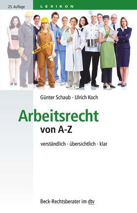 Schaub / Koch   Arbeitsrecht von A-Z   Buch   sack.de