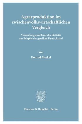 Merkel | Agrarproduktion im zwischenvolkswirtschaftlichen Vergleich. | Buch | sack.de