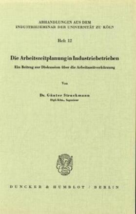 Struckmann | Die Arbeitszeitplanung in Industriebetrieben. | Buch | sack.de